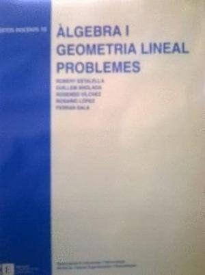 ÀLGEBRA I GEOMETRIA LINEAL : PROBLEMES : TEXT-GUIA