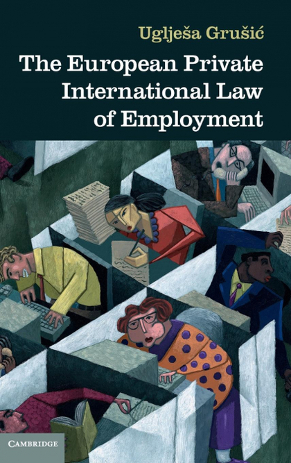 THE EUROPEAN PRIVATE INTERNATIONAL LAW OF EMPLOYMENT.