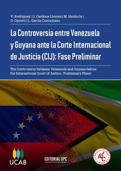 LA CONTROVERSIA ENTRE VENEZUELA Y GUYANA ANTE LA CORTE INTERNACIONAL DE JUSTICIA