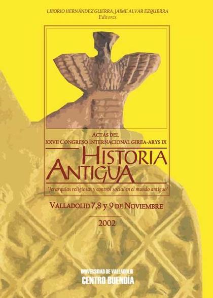 ACTAS DEL XXVII CONGRESO INTERNACIONAL DE HISTORIA ANTIGUA