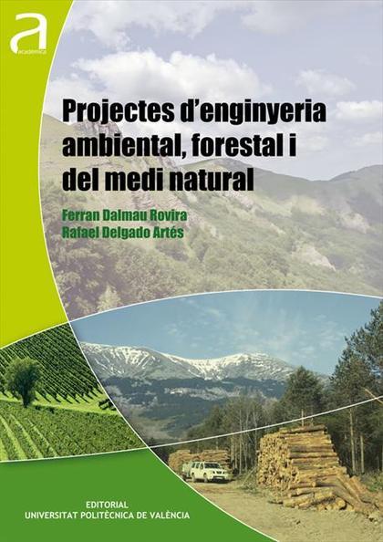PROJECTES D'ENGINYERIA AMBIENTA, FORESTAL I DEL MEDI NATURAL