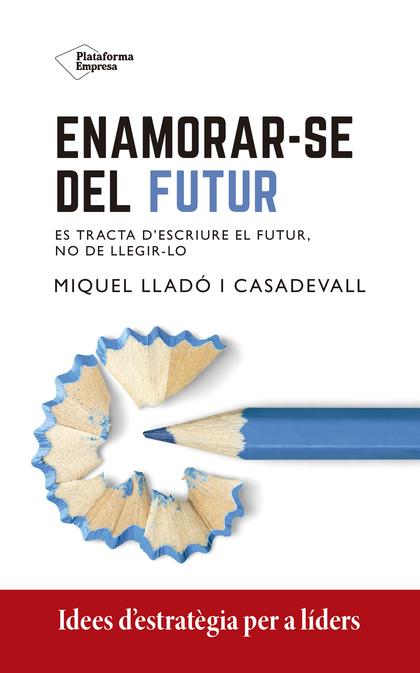 ENAMORAR-SE DEL FUTUR.