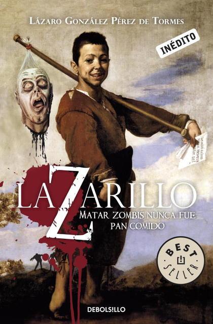 LAZARILLO Z : MATAR ZOMBIS NUNCA FUE PAN COMIDO