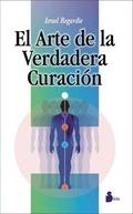 EL ARTE DE LA VERDADERA CURACION
