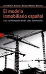EL MODELO INMOBILIARIO ESPAÑOL Y SU CULMINACIÓN EN EL CASO VALENCIANO