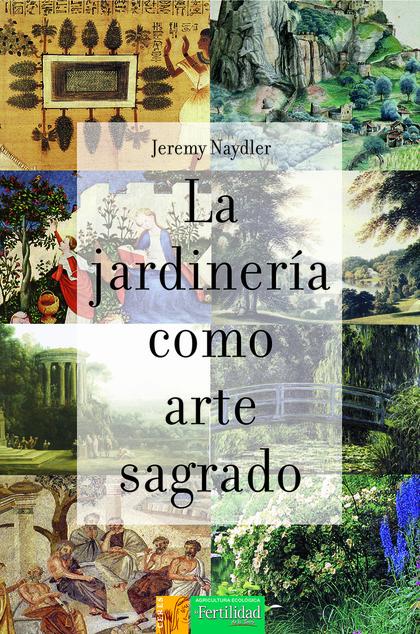 JARDINERIA COMO ARTE SAGRADO, LA.