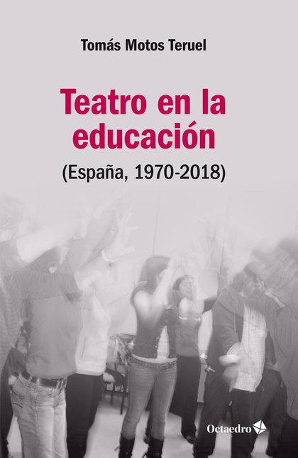 TEATRO EN LA EDUCACIÓN                                                          ESPAÑA, 1970-20