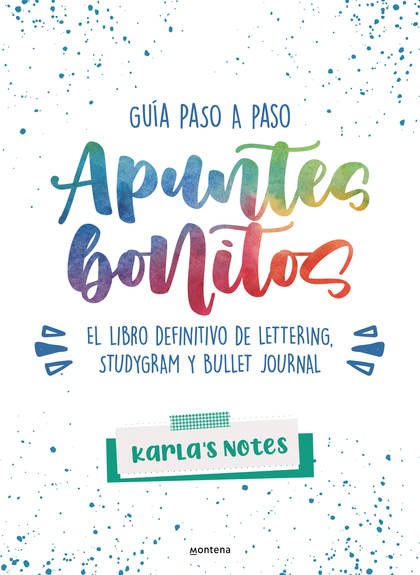 APUNTES BONITOS: GUÍA PASO A PASO DE LETTERING, STUDYGRAM Y BULLET JOURNAL. CUADERNO CON CONSEJ