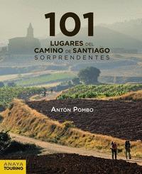 101 DESTINOS DEL CAMINO DE SANTIAGO SORPRENDENTES.