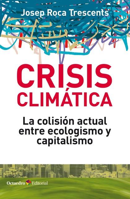 CRISIS CLIMÁTICA                                                                LA COLISIÓN ACT