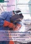 LA FORMACIÓN PROFESIONAL EN EUSKAL HERRIA : EVOLUCIÓN Y AGENTES PROMOTORES DURANTE EL FRANQUISM