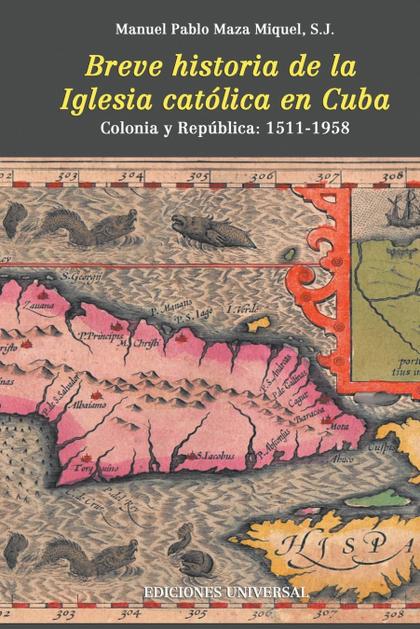BREVE HISTORIA DE LA IGLESIA CATÓLICA EN CUBA