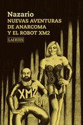 NUEVAS AVENTURAS DE ANARCOMA Y EL ROBOT XM2.