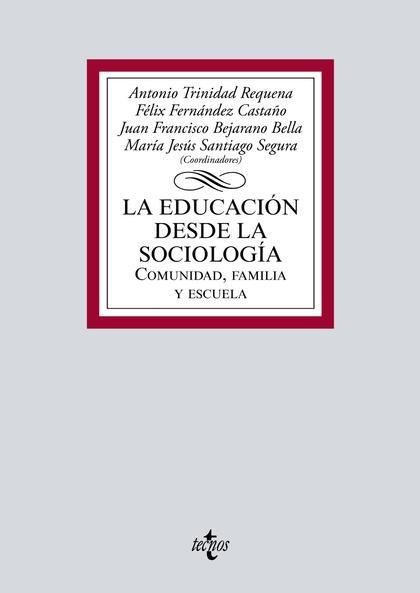 LA EDUCACIÓN DESDE LA SOCIOLOGÍA. COMUNIDAD, FAMILIA Y ESCUELA