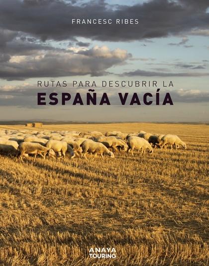 RUTAS PARA DESCUBRIR LA ESPAÑA VACÍA.