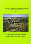 EL URBANISMO DE LOS ESTADOS CRISTIANOS PENINSULARES, LA PENÍNSULA IBÉR
