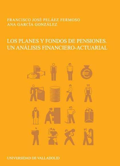 LOS PLANES Y FONDOS DE PENSIONES. UN ANALISIS FINANCIERO-ACTUARIAL