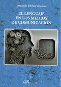 EL LENGUAJE EN LOS MEDIOS DE COMUNICACIÓN.