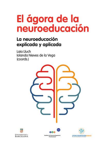EL ÁGORA DE LA NEUROEDUCACIÓN                                                   LA NEUROEDUCACI