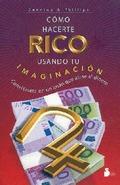COMO HACERSE RICO USANDO TU IMAGINACION