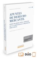 APUNTES DE DERECHO MERCANTIL (PAPEL + E-BOOK). DERECHO MERCANTIL, DERECHO DE LA COMPETENCIA Y P