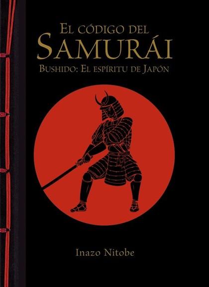 EL CÓDIGO DEL SAMURÁI : BUSHIDO : EL ESPÍRITU DE JAPÓN
