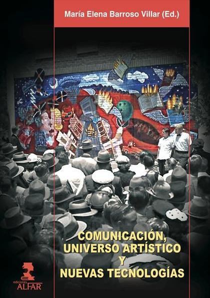 COMUNICACIÓN, UNIVERSO ARTÍSTICO Y NUEVAS TECNOLOGÍAS