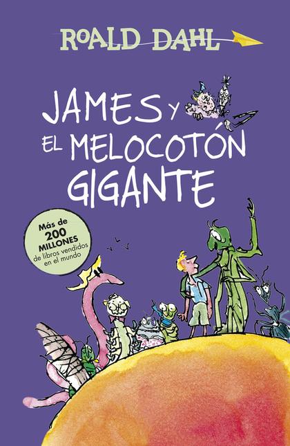 JAMES Y EL MELOCOTÓN GIGANTE (ALFAGUARA CLÁSICOS).