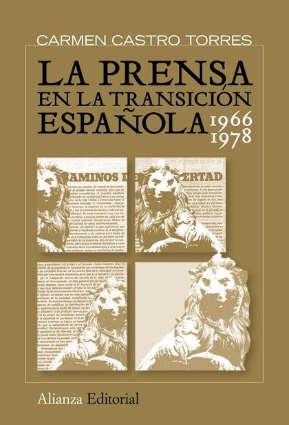 LA PRENSA EN LA TRANSICIÓN ESPAÑOLA, 1966-1982