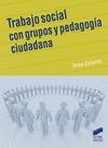 TRABAJO SOCIAL CON GRUPOS Y PEDAGOGÍA CIUDADANÍA