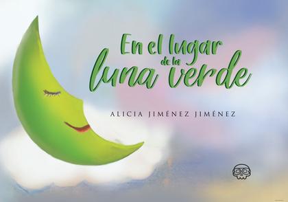 EN EL LUGAR DE LA LUNA VERDE.