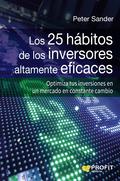 LOS 25 HÁBITOS DE LOS INVERSORES ALTAMENTE EFICACES. OPTIMIZA TUS INVERSIONES EN UN MERCADO EN
