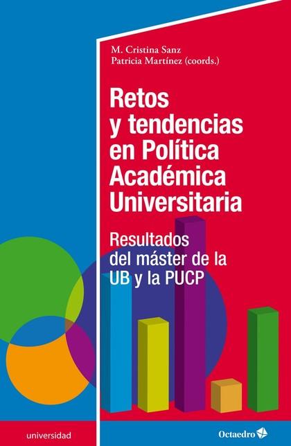 RETOS Y TENDENCIAS EN POLÍTICA ACADÉMICA UNIVERSITARIA