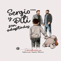 SERGIO Y PITI SON ADOPTADOS.