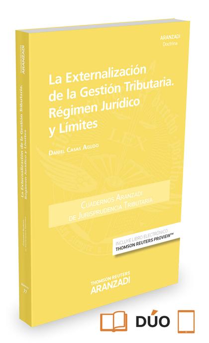 LA EXTERNALIZACIÓN DE LA GESTIÓN TRIBUTARIA. RÉGIMEN JURÍDICO Y LÍMITES (PAPEL +.