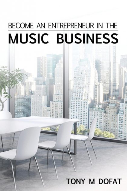 BECOME AN ENTREPRENEUR IN THE MUSIC BUSINESS. FIRST EDITION