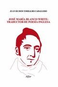 JOSÉ MARÍA BLANCO WHITE : TRADUCTOR DE POESÍA INGLESA