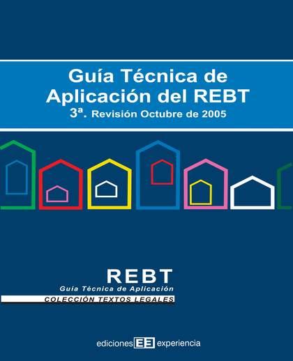 GUÍA TÉCNICA DE APLICACIÓN DEL REBT, 3ª REVISIÓN OCTUBRE 2005