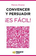 CONVENCER Y PERSUADIR ¡ES FÁCIL!