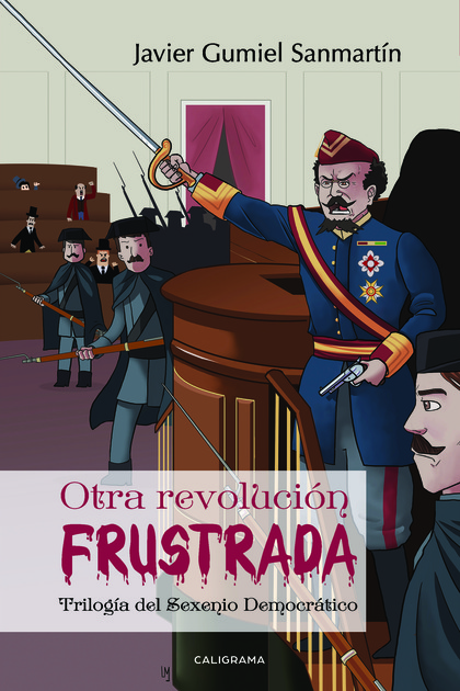 OTRA REVOLUCIÓN FRUSTRADA. TRILOGÍA DEL SEXENIO DEMOCRÁTICO