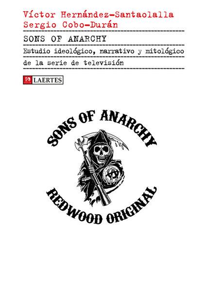 SONS OF ANARCHY. ESTUDIO IDEOLÓGICO, NARRATIVO Y MITOLÓGICO DE LA SERIE DE TELEVISIÓN