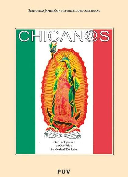 CHICAN@S : OUR BACKGROUND AND OUR PRIDE