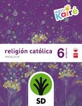 SD PROFESOR. RELIGIÓN CATÓLICA. 6 PRIMARIA. NUEVO KAIRÉ. ANDALUCÍA.