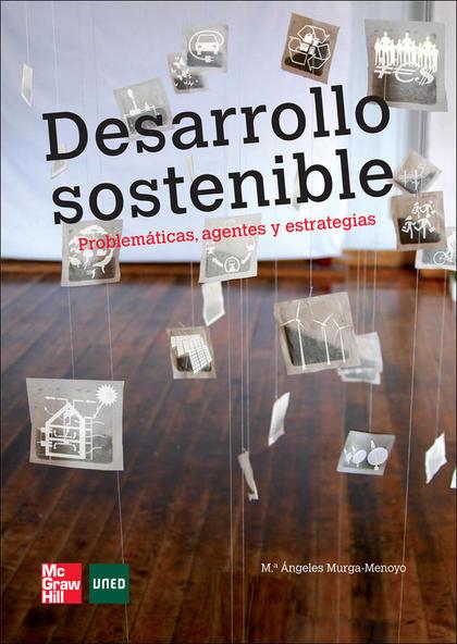DESARROLLO SOSTENIBLE : PROBLEMÁTICAS, AGENTES Y ESTRATEGIAS