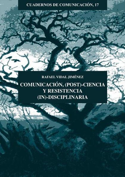 COMUNICACIÓN, (POST)CIENCIA Y RESISTENCIA (IN)DISCIPLINARIA (BBAA)