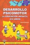 DESARROLLO PSICOMOTOR EN EDUCACIÓN INFANTIL DE 0 A 6 AÑOS