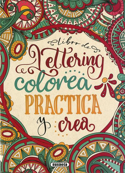 LIBRO DE LETTERING. COLOREA , PRACTICA Y CREA.