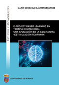 E-PROJECT BASED LEARNING EN TERAPIA OCUPACIONAL: UNA APLICACIÓN EN LA ASIGNATURA