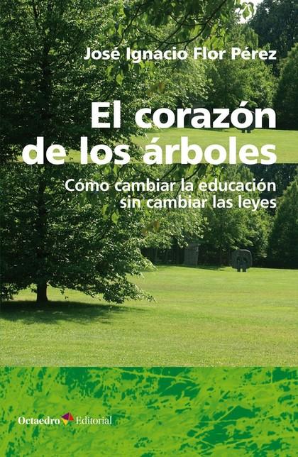 EL CORAZÓN DE LOS ÁRBOLES                                                       CÓMO CAMBIAR LA