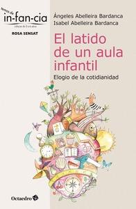 EL LATIDO DE UN AULA INFANTIL                                                   ELOGIO DE LA CO